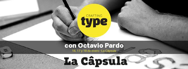 Crafting-Type_La-Capsula_Octavio-Pardo